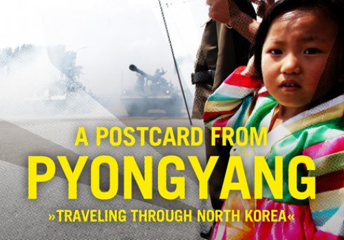 A Postcard from Pyongyang - Traveling through North Korea
