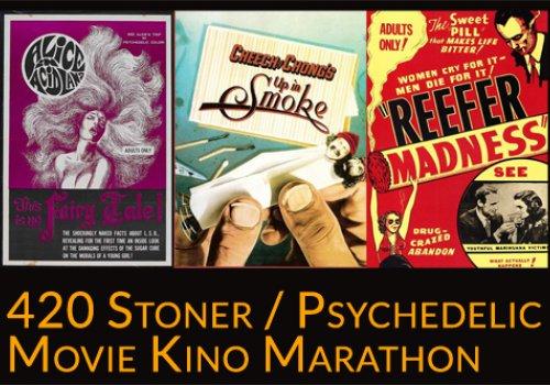 420 Stoner / Psychedelic Movie Kino Marathon