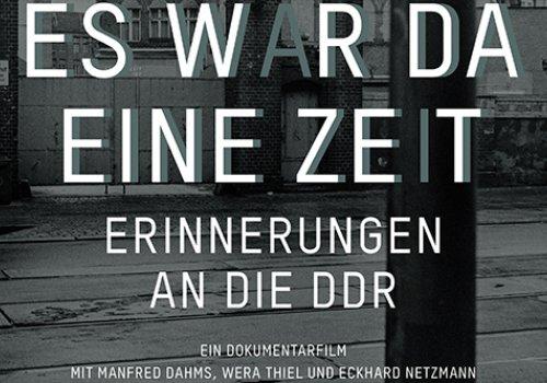 Es war da eine Zeit. Erinnerungen an die DDR